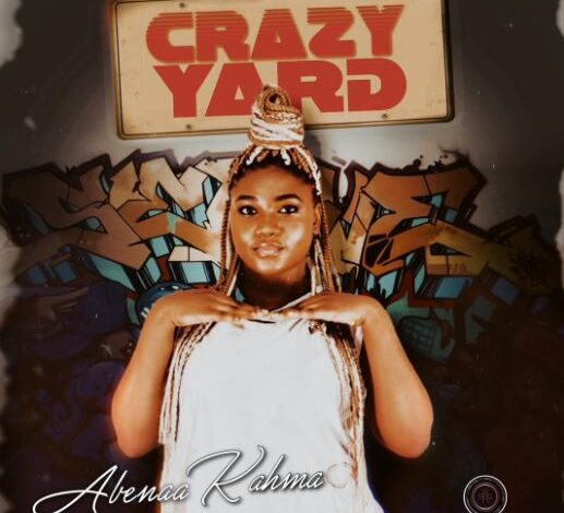 abenaa kahma - crazy yard cover art - www.GhanaMelody