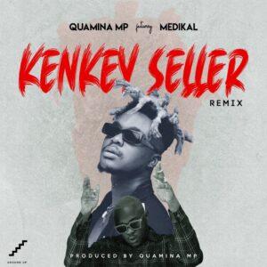 Quamina Mp Kenkey Seller Remix.jpeg - Download Ghana Mp3 Music, Naija Afrobeat and DJ Mixtape on Ghana Melody : Ghana Latest Music and Songs Download